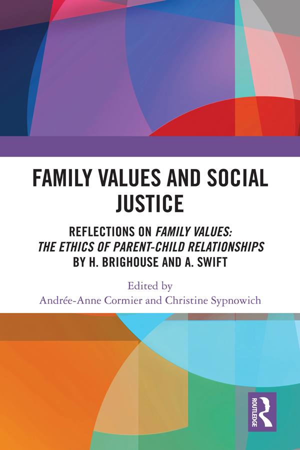 Family Values and Social Justice: Reflections on Family Values: the Ethics of Parent-Child Relationships by H. Brighouse and A. Swift book cover