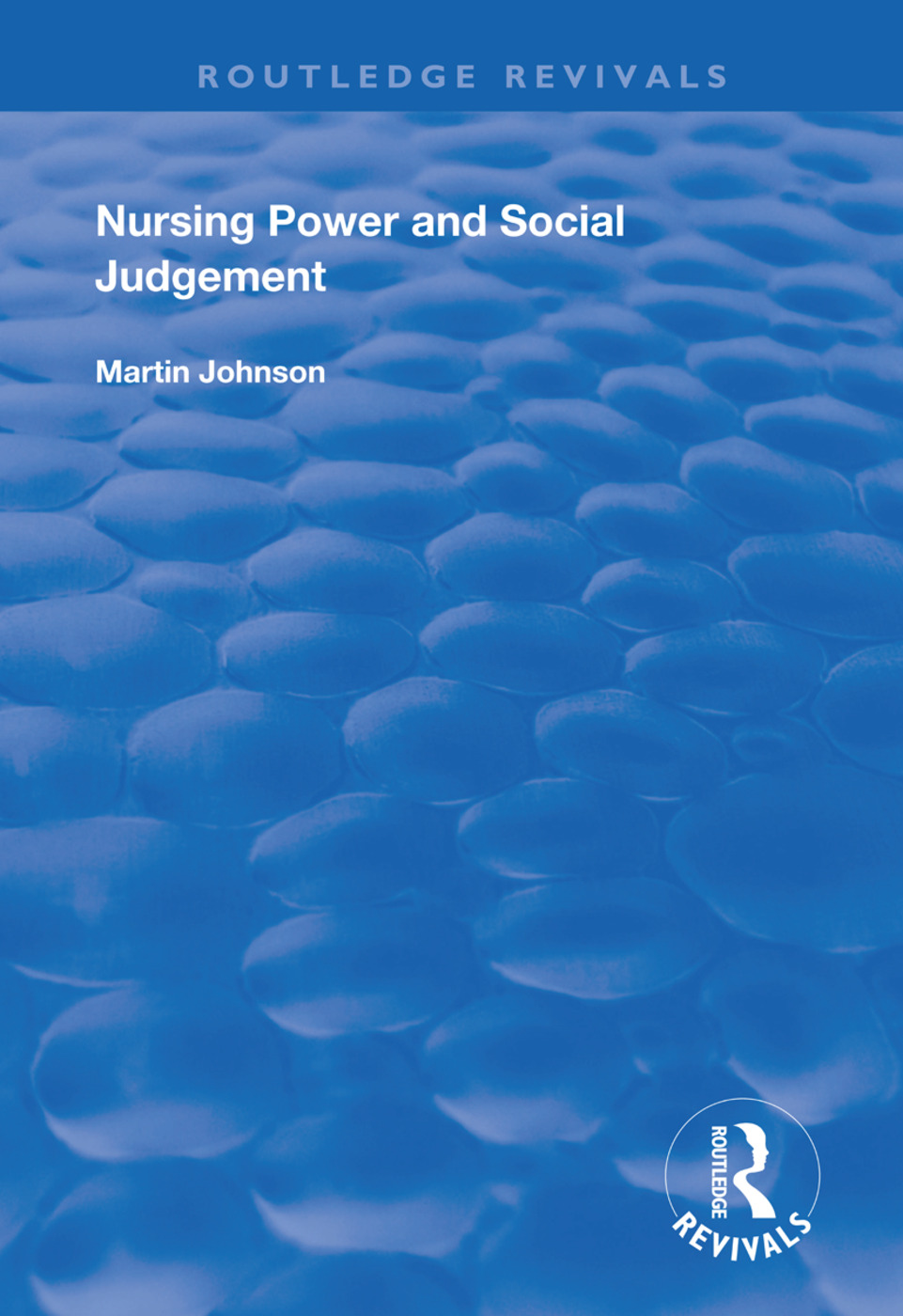 Nursing Power and Social Judgement: An Interpretive Ethnography of a Hospital Ward book cover