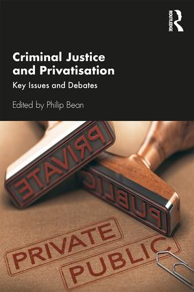 Criminal Justice and Privatisation: Key Issues and Debates book cover
