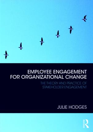 Employee Engagement for Organizational Change: The Theory and Practice of Stakeholder Engagement book cover