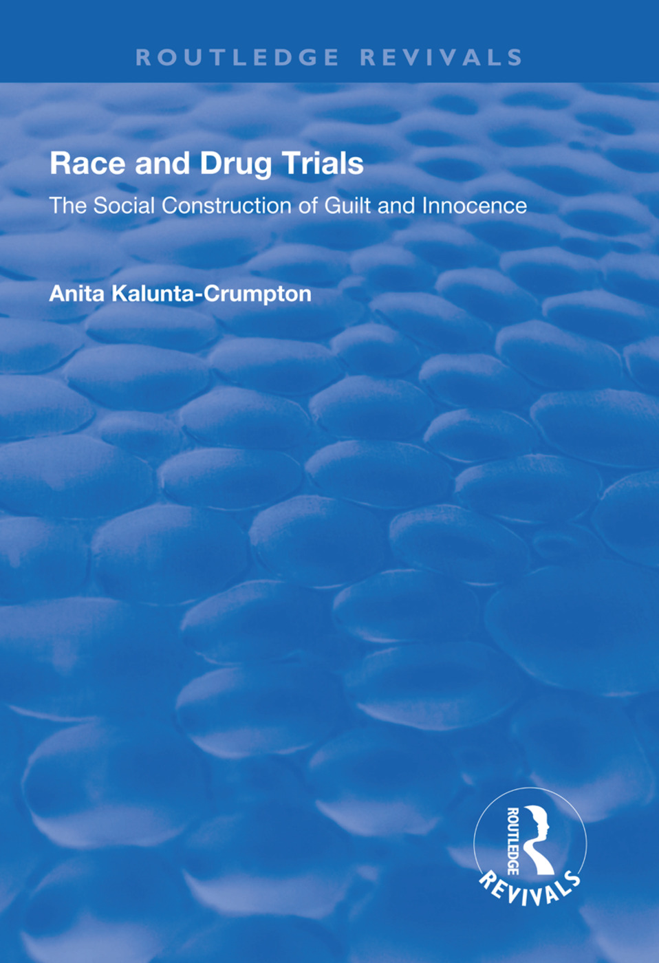 Race and Drug Trials: The Social Construction of Guilt and Innocence book cover