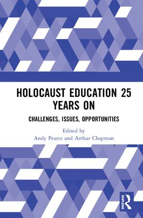 Holocaust Education 25 Years On: Challenges, Issues, Opportunities, 1st Edition (Hardback) book cover