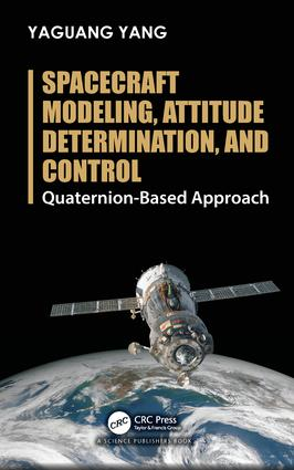Spacecraft Modeling, Attitude Determination, and Control: Quaternion-Based Approach, 1st Edition (Hardback) book cover