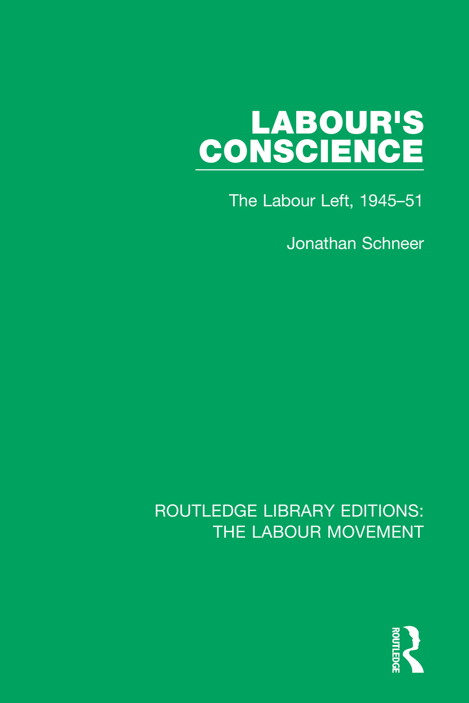 Labour's Conscience: The Labour Left, 1945-51 book cover
