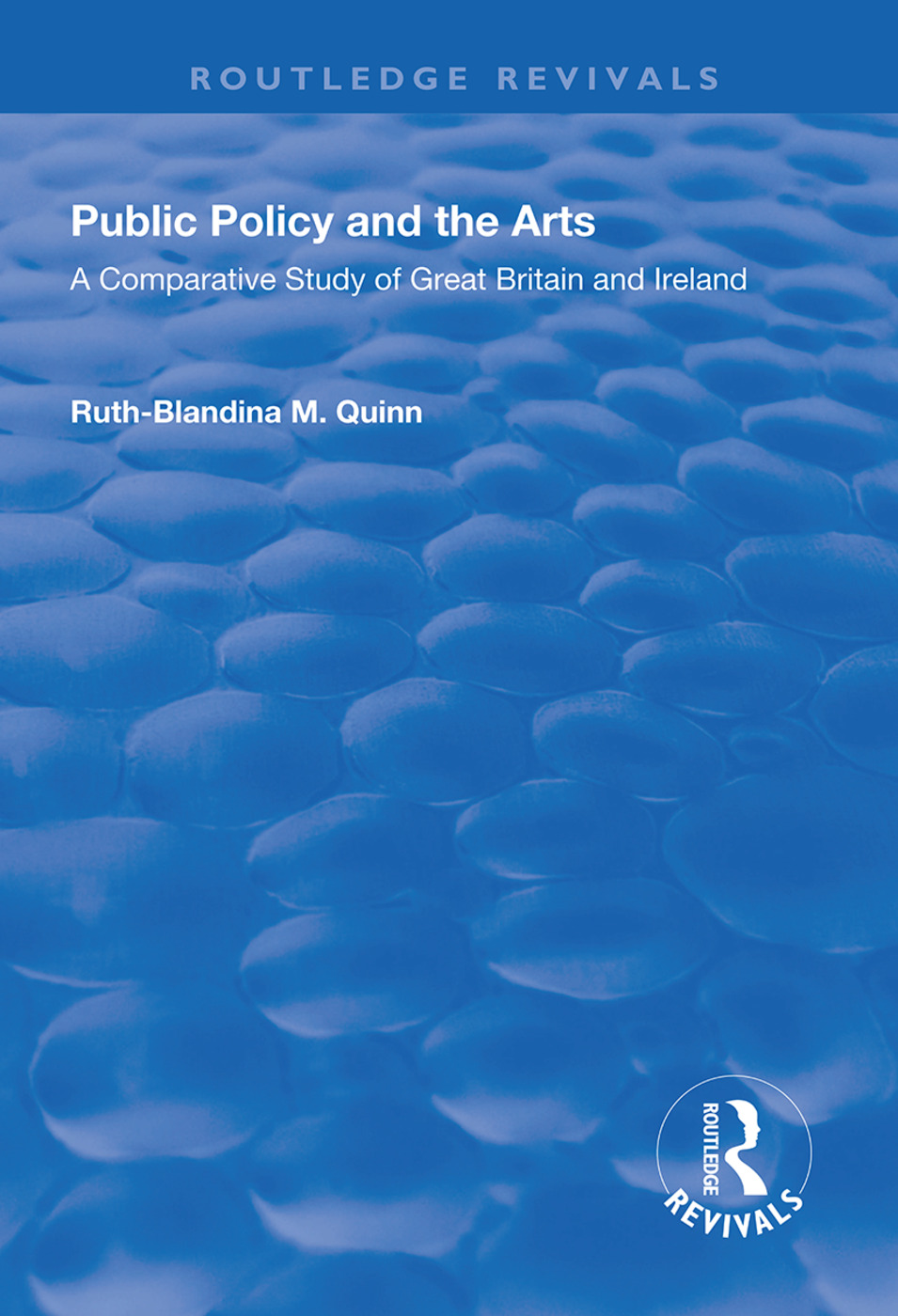Public Policy and the Arts: A Comparative Study of Great Britain and Ireland: A Comparative Study of Great Britain and Ireland, 1st Edition (Hardback) book cover