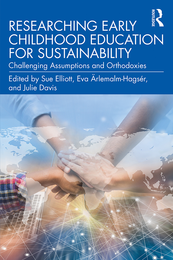 Researching Early Childhood Education for Sustainability: Challenging Assumptions and Orthodoxies book cover