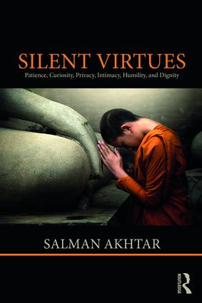 Silent Virtues: Patience, Curiosity, Privacy, Intimacy, Humility, and Dignity book cover
