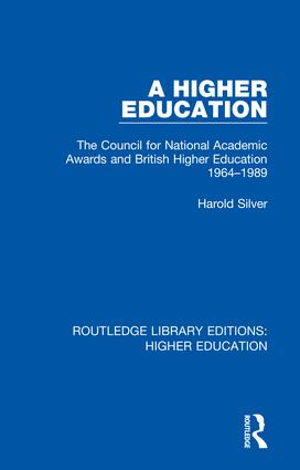 A Higher Education: The Council for National Academic Awards and British Higher Education 1964-1989 book cover