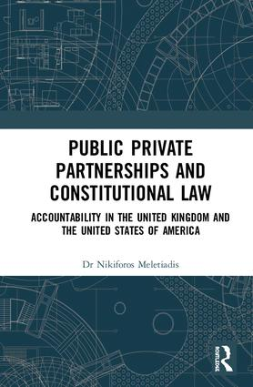 Public Private Partnerships and Constitutional Law: Accountability in the United Kingdom and the United States of America book cover