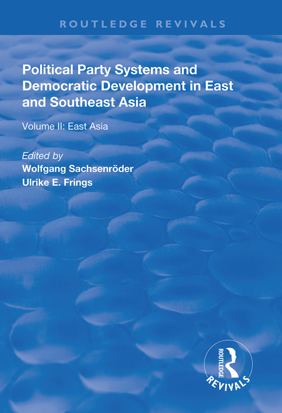Political Party Systems and Democratic Development in East and Southeast Asia: Volume II : East Asia, 1st Edition (Paperback) book cover
