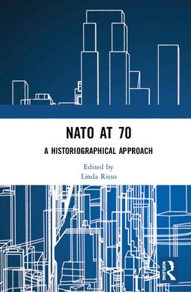 NATO at 70: A Historiographical Approach book cover