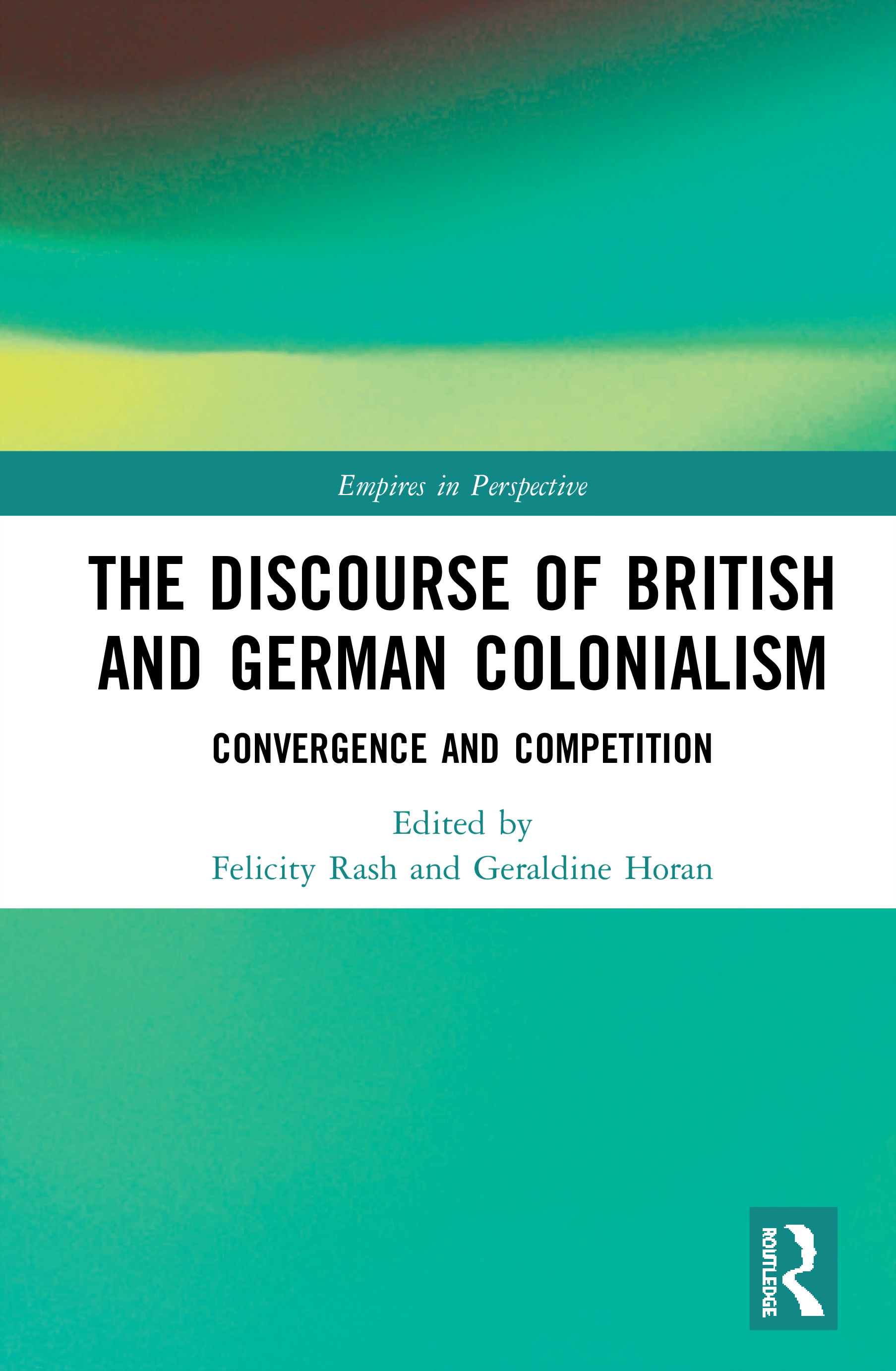 The Discourse of British and German Colonialism: Convergence and Competition book cover