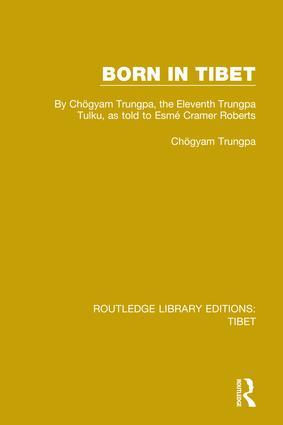 Born in Tibet: By Chögyam Trungpa, the Eleventh Trungpa Tulku, as told to Esmé Cramer Roberts book cover