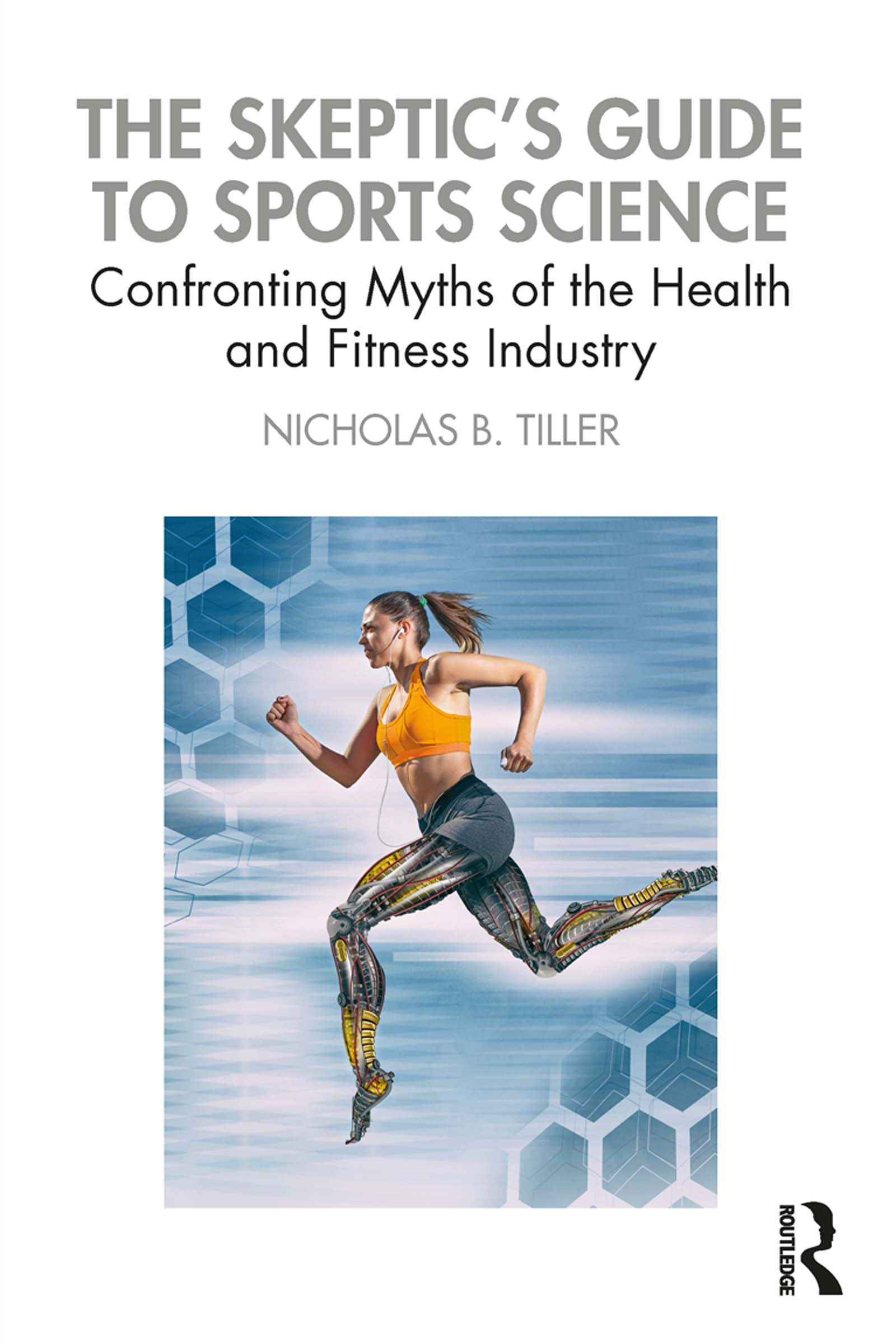 The Skeptic's Guide to Sports Science: Confronting Myths of the Health and Fitness Industry book cover