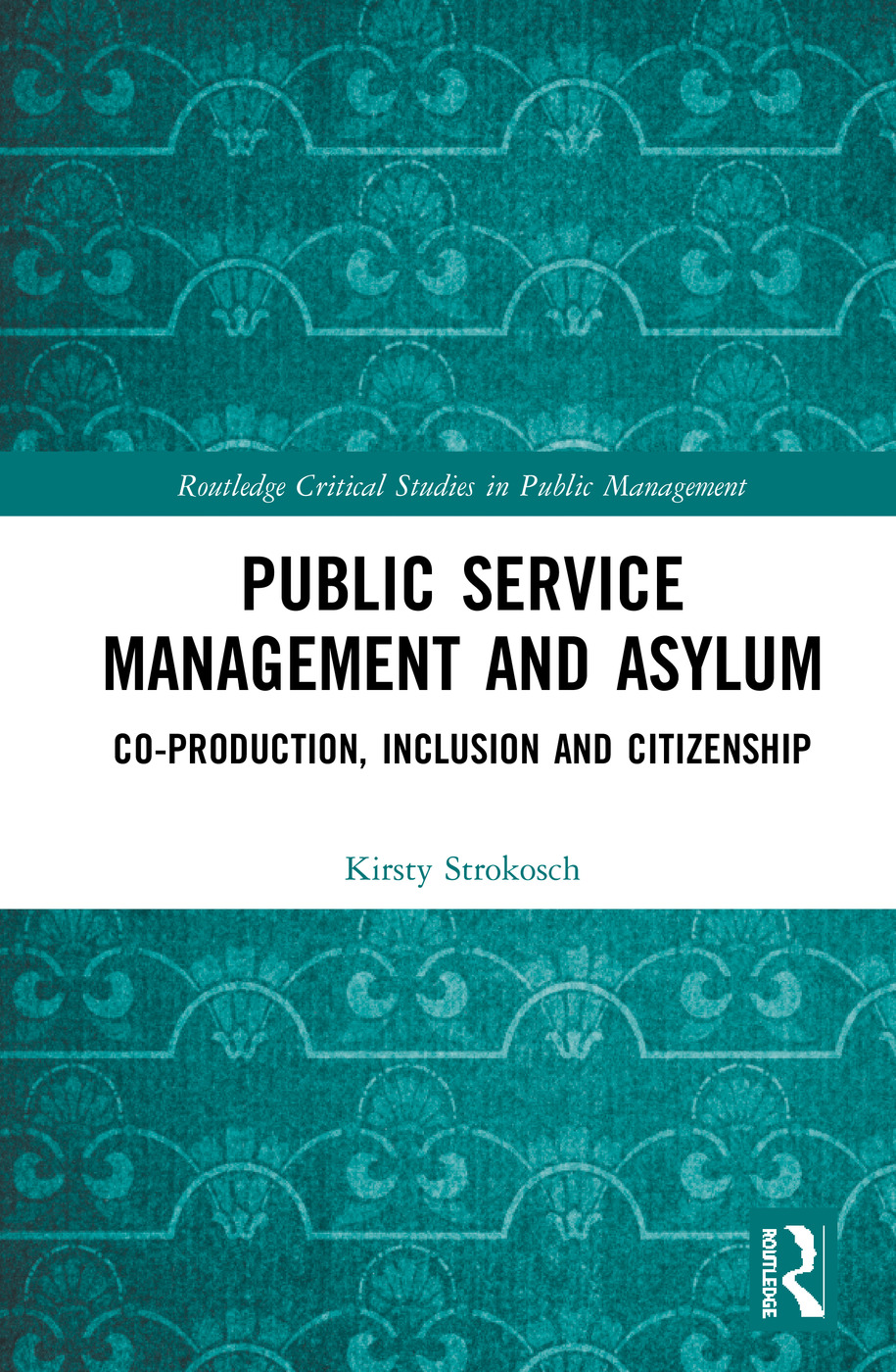 Public Service Management and Asylum: Co-production, Inclusion and Citizenship book cover