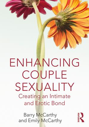 Enhancing Couple Sexuality: Creating an Intimate and Erotic Bond, 1st Edition (Paperback) book cover
