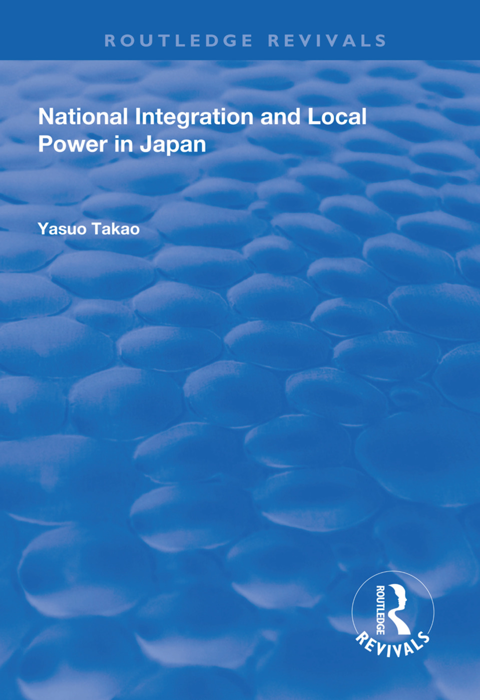 National Integration and Local Power in Japan book cover