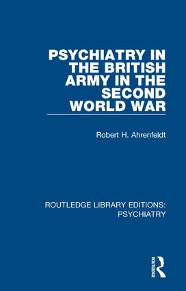 Psychiatry in the British Army in the Second World War: 1st Edition (Hardback) book cover