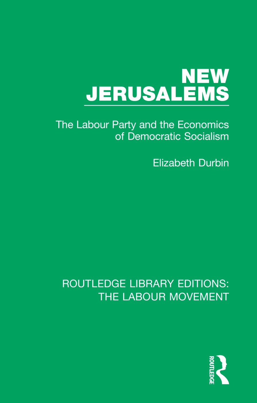 New Jerusalems: The Labour Party and the Economics of Democratic Socialism book cover