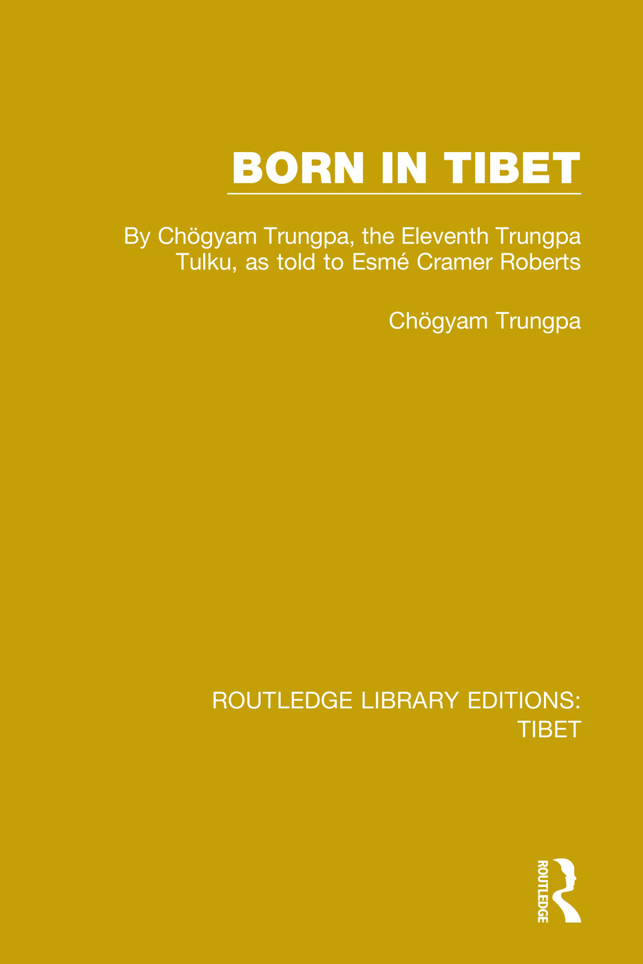 Born in Tibet: By Chögyam Trungpa, the Eleventh Trungpa Tulku, as told to Esmé Cramer Roberts book cover