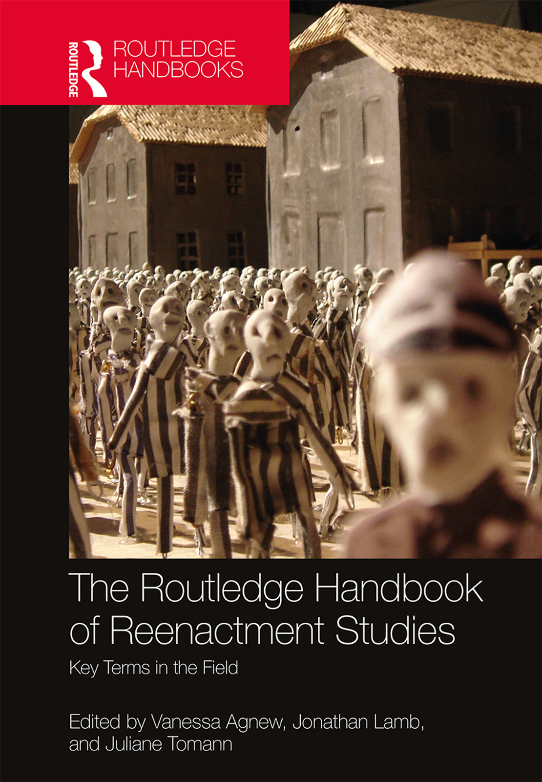 The Routledge Handbook of Reenactment Studies: Key Terms in the Field book cover