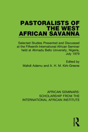Pastoralists of the West African Savanna: Selected Studies Presented and Discussed at the Fifteenth International African Seminar held at Ahmadu Bello University, Nigeria, July 1979 book cover