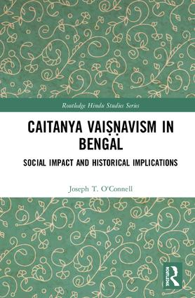Caitanya Vaiṣṇavism in Bengal: Social Impact and Historical Implications book cover