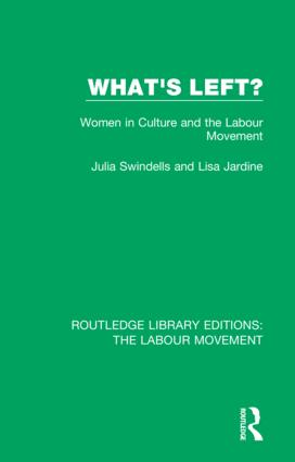 What's Left?: Women in Culture and the Labour Movement, 1st Edition (Hardback) book cover