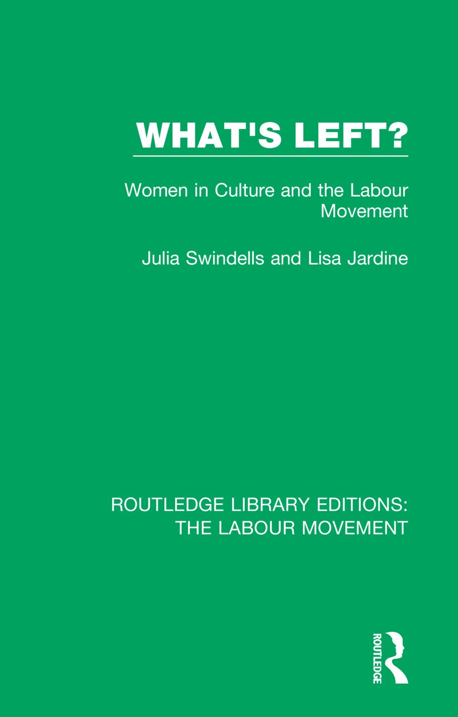 What's Left?: Women in Culture and the Labour Movement book cover