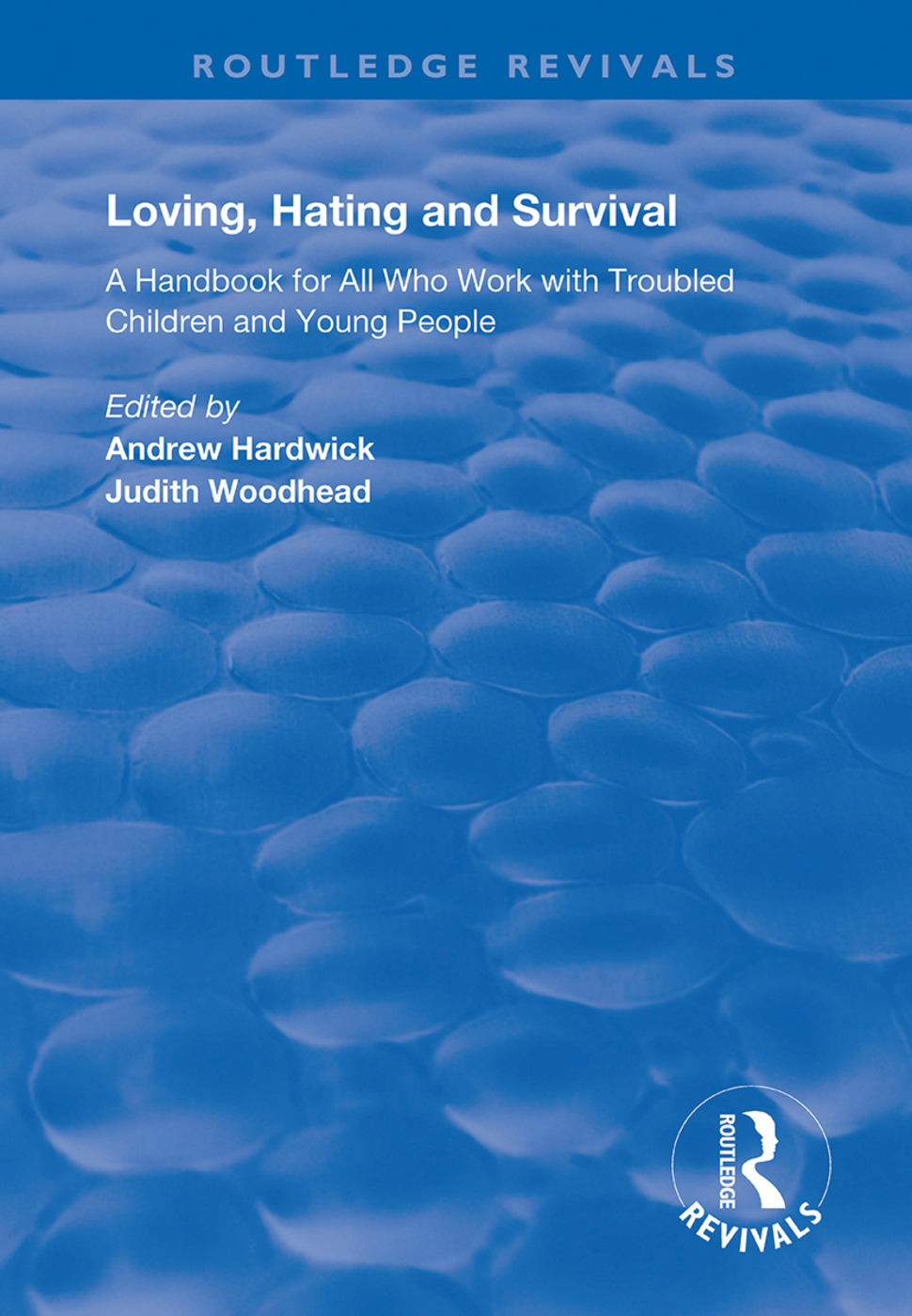 Loving, Hating and Survival: Handbook for All Who Work with Troubled Children and Young People book cover