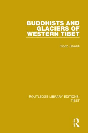 Buddhists and Glaciers of Western Tibet: 1st Edition (Hardback) book cover