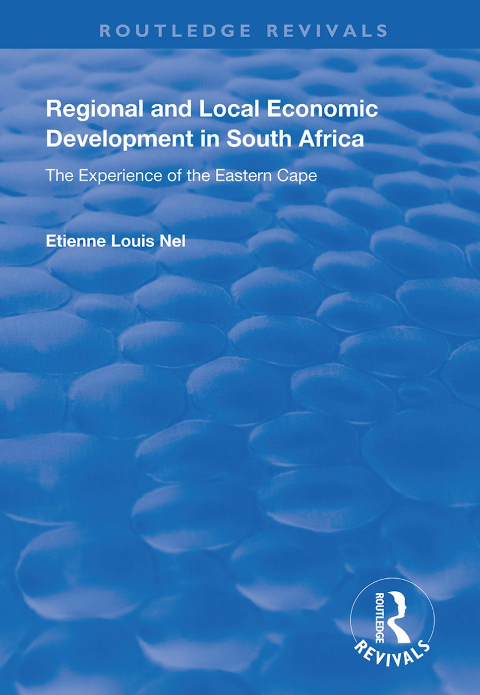 Regional and Local Economic Development in South Africa: The Experience of the Eastern Cape book cover