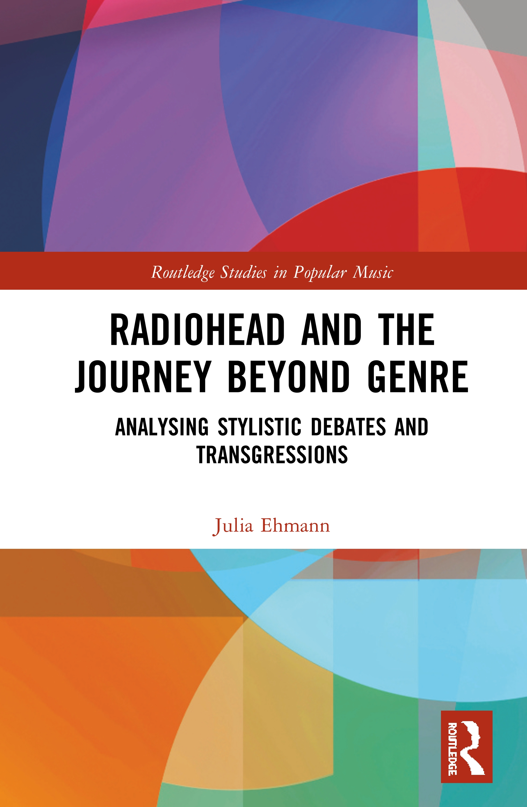 Radiohead and the Journey Beyond Genre: Analysing Stylistic Debates and Transgressions book cover
