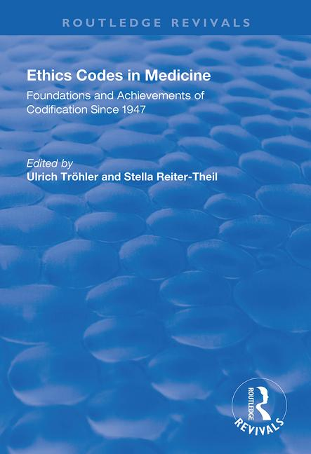 Ethics Codes in Medicine: Foundations and Achievements of Codification Since 1947 book cover