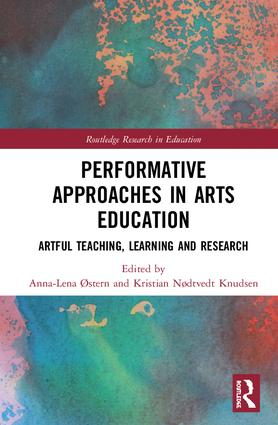 Performative Approaches in Arts Education: Artful Teaching, Learning and Research book cover