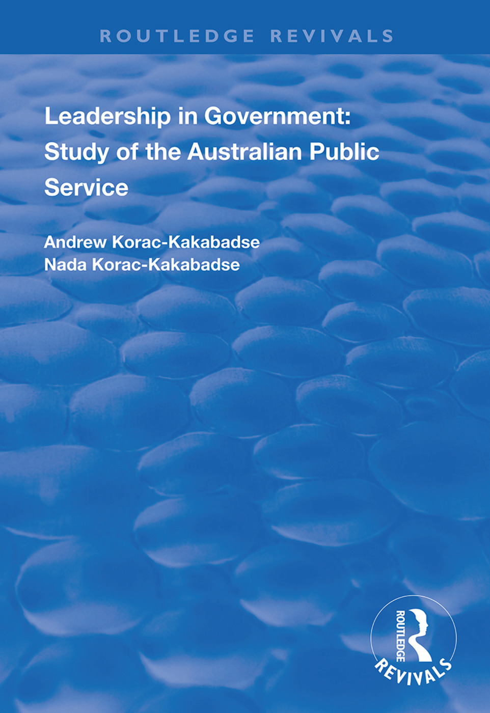 Leadership in Government: Study of the Australian Public Service book cover