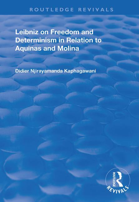 Leibniz on Freedom and Determinism in Relation to Aquinas and Molina book cover