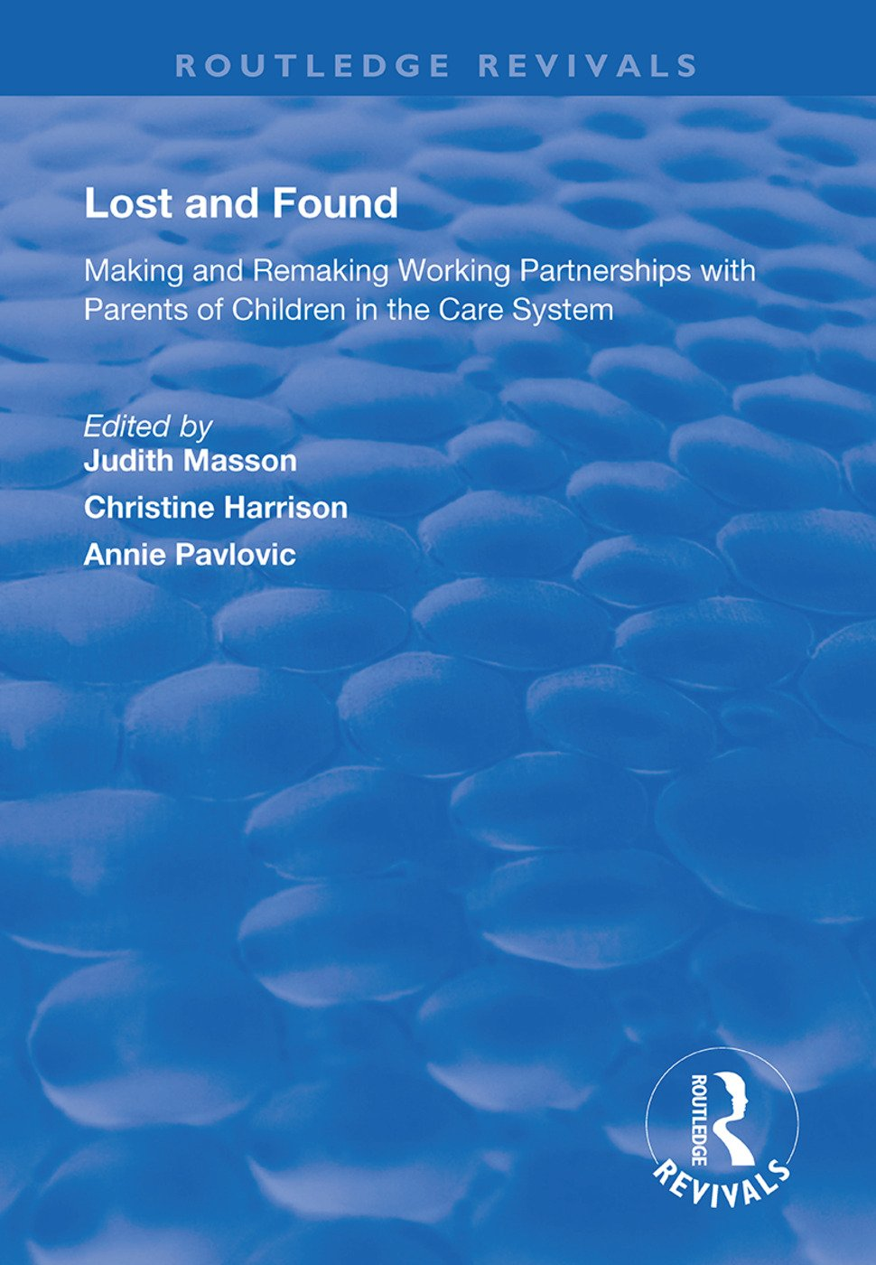 Lost and Found: Making and Remaking Working Partnerships with Parents of Children in the Care System, 1st Edition (Hardback) book cover