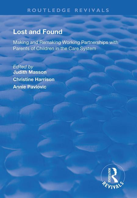 Lost and Found: Making and Remaking Working Partnerships with Parents of Children in the Care System book cover