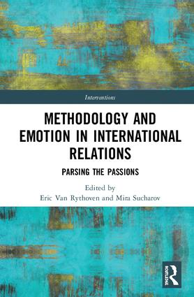 Methodology and Emotion in International Relations: Parsing the Passions book cover