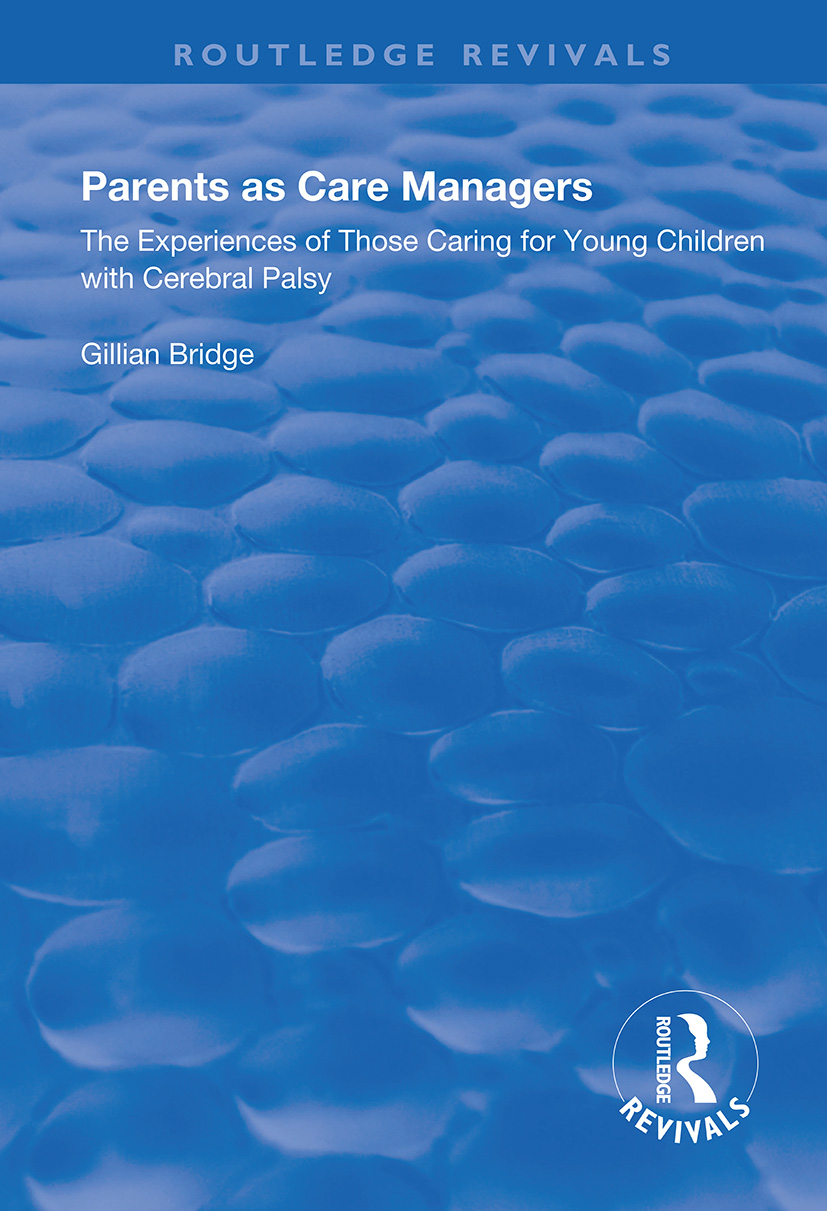 Parents as Care Managers: The Experiences of Those Caring for Young Children with Cerebral Palsy book cover