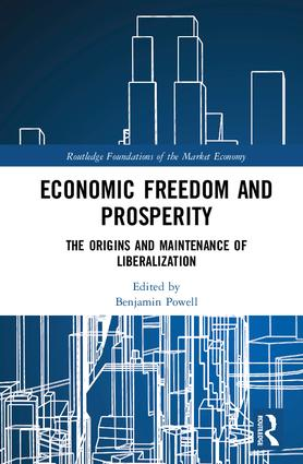Economic Freedom and Prosperity: The Origins and Maintenance of Liberalization book cover