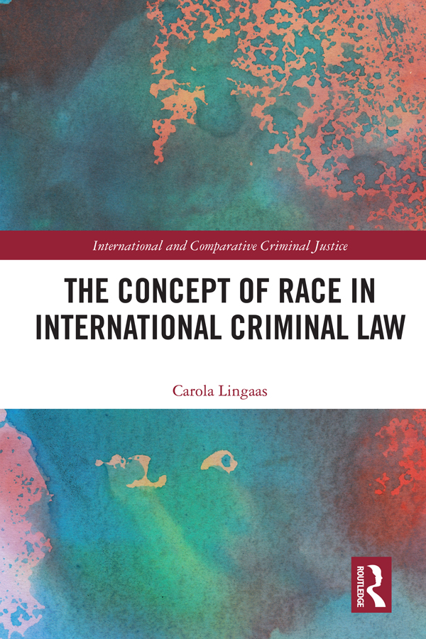 The Concept of Race in International Criminal Law book cover
