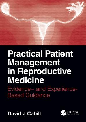 Practical Patient Management in Reproductive Medicine: Evidence- and Experience-Based Guidance book cover