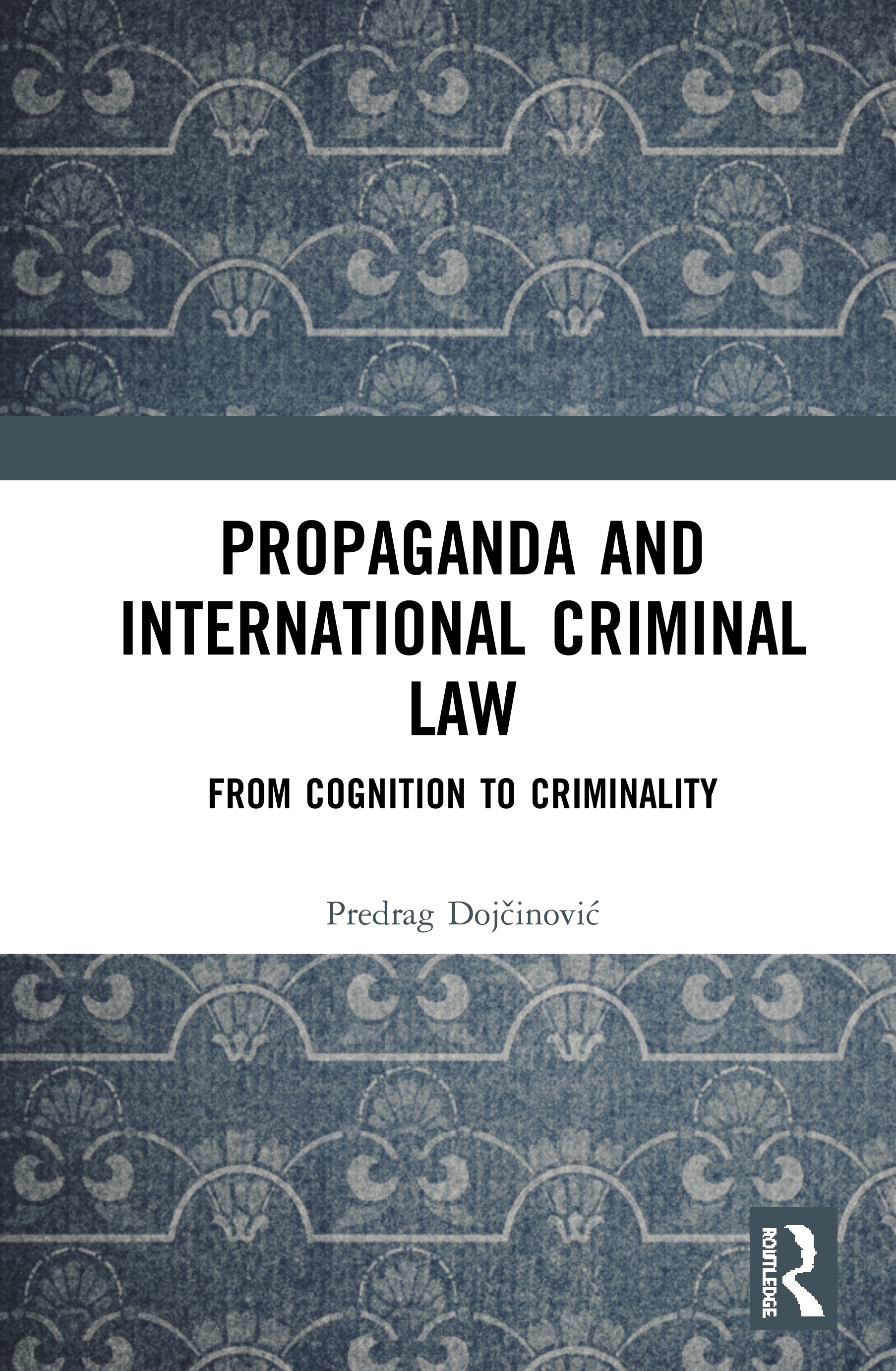 Propaganda and International Criminal Law: From Cognition to Criminality book cover