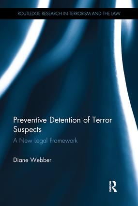 Preventive Detention of Terror Suspects: A New Legal Framework, 1st Edition (Paperback) book cover