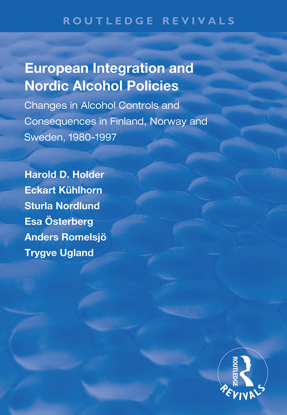 European Integration and Nordic Alcohol Policies: Changes in Alcohol Controls and Consequences in Finland, Norway and Sweden, 1980-97 book cover