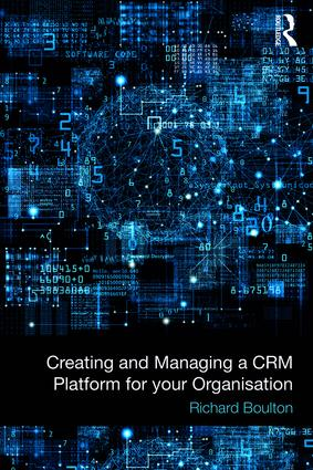 Creating and Managing a CRM Platform for your Organisation book cover