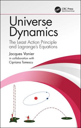 Universe Dynamics: The Least Action Principle and Lagrange's Equations, 1st Edition (Hardback) book cover