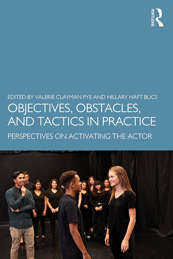 Objectives, Obstacles, and Tactics in Practice: Perspectives on Activating the Actor book cover